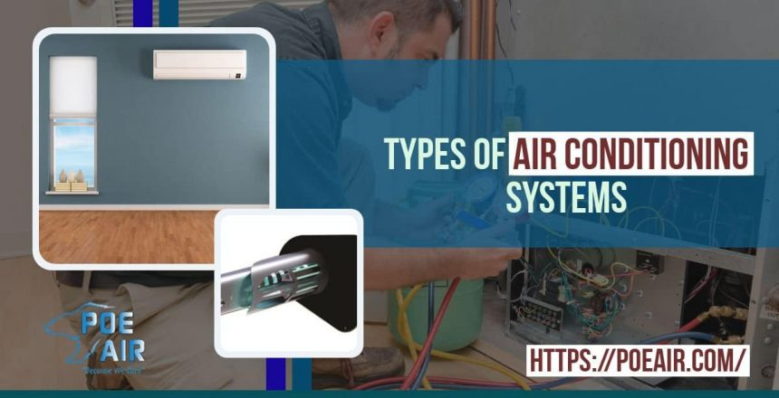 The Different Types Of Air Conditioning Systems Explained