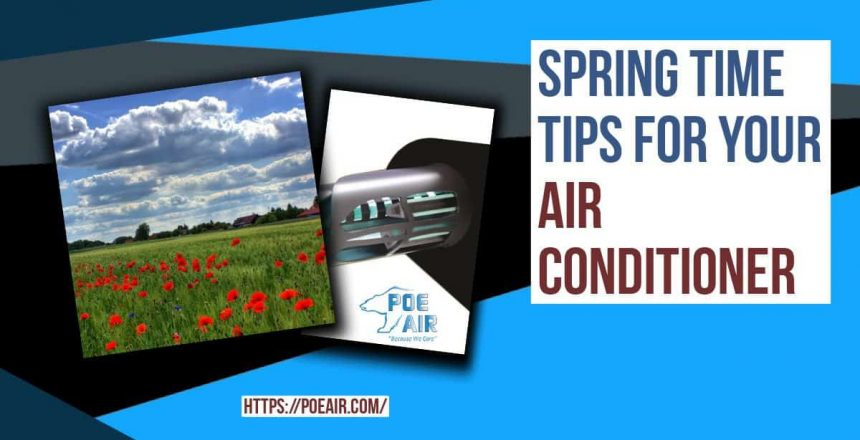 Five Top Tips To Prepare Your HVAC System For Spring