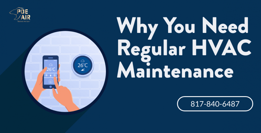 The Benefits Of Regular HVAC Maintenance In Fort Worth